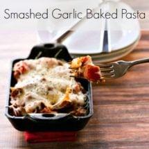 Smashed Garlic Baked Pasta