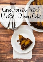 Gingerbread Peach Upside-Down Cake