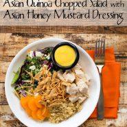 Asian Quinoa Chopped Salad with Asian Honey Mustard Dressing